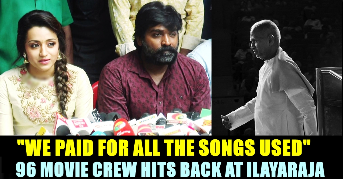 """Ilayaraja Called 96 Crew Members As """"Impotent"""" !! Here's How"""